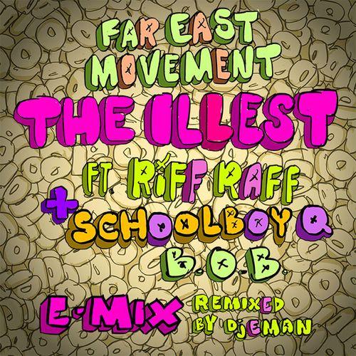 FarEastMovement-TheIlleststRiffRaffScHoolboyQBoB